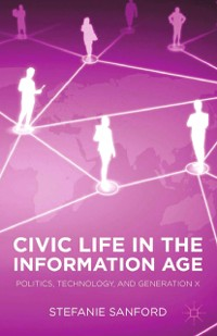 Cover Civic Life in the Information Age