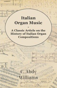 Cover Italian Organ Music - A Classic Article on the History of Italian Organ Compositions