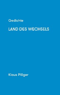 Cover Gedichte Land des Wechsels