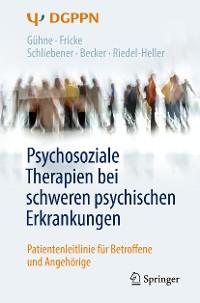 Cover Psychosoziale Therapien bei schweren psychischen Erkrankungen