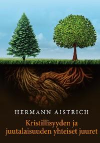 Cover Kristillisyyden ja juutalaisuuden yhteiset juuret