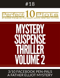"Cover Perfect 10 Mystery / Suspense / Thriller Volume 2 Plots #18-3 ""FACEBOOK PEN-PALS – A FATHER ELLIOT MYSTERY"""