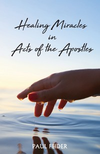 Cover Healing Miracles in Acts of the Apostles
