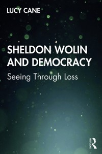 Cover Sheldon Wolin and Democracy