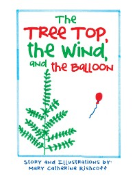 Cover The Treetop, the Wind, and the Balloon
