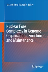 Cover Nuclear Pore Complexes in Genome Organization, Function and Maintenance