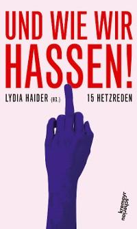 Cover Und wie wir hassen!