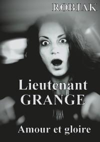 Cover Lieutenant GRANGE - Amour et gloire