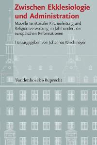 Cover Zwischen Ekklesiologie und Administration