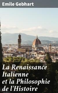 Cover La Renaissance Italienne et la Philosophie de l'Histoire