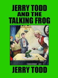 Cover Jerry Todd and the Talking Frog