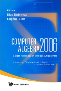 Cover Computer Algebra 2006: Latest Advances In Symbolic Algorithms - Proceedings Of The Waterloo Workshop