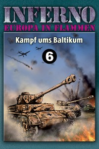 Cover Inferno – Europa in Flammen, Band 6: Kampf ums Baltikum