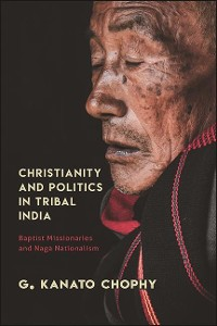 Cover Christianity and Politics in Tribal India