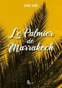 Cover Le palmier de Marrakech
