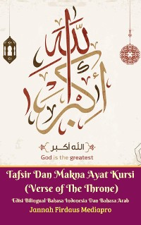 Cover Tafsir Dan Makna Ayat Kursi (Verse of The Throne) Edisi Bilingual Bahasa Indonesia Dan Bahasa Arab