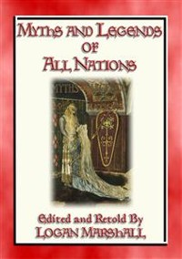 Cover MYTHS AND LEGENDS OF ALL NATIONS - 25 illustrated myths, legends and stories for children