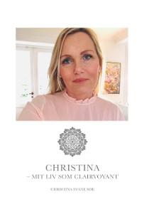 Cover Christina - mit liv som clairvoyant