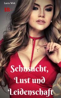 Cover Sehnsucht, Lust und Leidenschaft