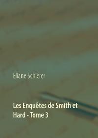 Cover Les Enquêtes de Smith et Hard - Tome 3