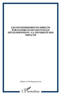 Cover Les investissements directs etrangers dans les pays en developpement : la diversite des impacts