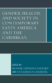 Cover Gender, Health, and Society in Contemporary Latin America and the Caribbean