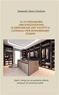 Cover il guardaroba: organizzazione, suddivisione dei vestiti e consigli per risparmiare tempo