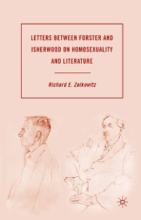 Cover Letters between Forster and Isherwood on Homosexuality and Literature