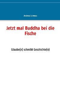 Cover Jetzt mal Buddha bei die Fische