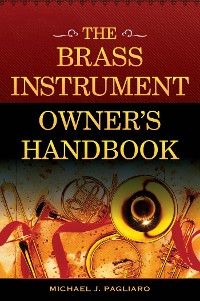 Cover The Brass Instrument Owner's Handbook