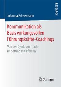 Cover Kommunikation als Basis wirkungsvollen Führungskräfte-Coachings