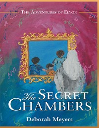 Cover The Secret Chambers: The Adventures of Elyon