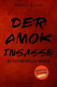 Cover Der Amok-Insasse: Die Psychothriller Parodie