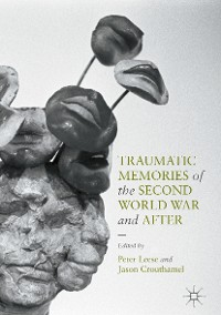 Cover Traumatic Memories of the Second World War and After