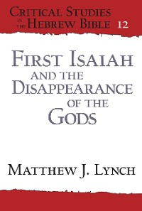 Cover First Isaiah and the Disappearance of the Gods