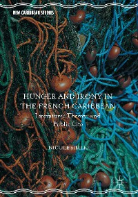 Cover Hunger and Irony in the French Caribbean