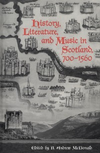 Cover History, Literature, and Music in Scotland, 700-1560