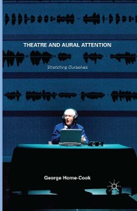 Cover Theatre and Aural Attention