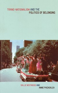 Cover Trans-Nationalism and the Politics of Belonging