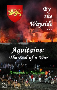 Cover By The Wayside ...  Aquitaine: The End Of A War