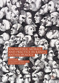 Cover Knowledge, Morals and Practice in Kant's Anthropology