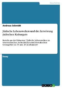 Cover Jüdische Lebenswelten und die Zerstörung jüdischen Kulturguts