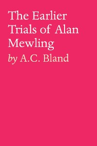 Cover The Earlier Trials of Alan Mewling