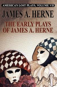 Cover America's Lost Plays VII: The Early Plays of James A. Herne