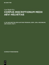 Cover Die Inschriften der Kantone Freiburg, Genf, Jura, Neuenburg und Waadt