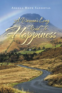 Cover A Woman's Long Road to Happiness