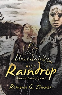 Cover The Vast Uncertainty of a Raindrop