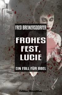 Cover Frohes Fest, Lucie: Ein Fall für Abel