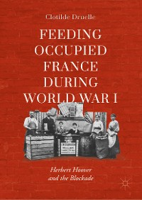 Cover Feeding Occupied France during World War I