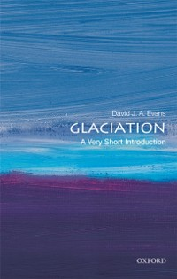 Cover Glaciation: A Very Short Introduction